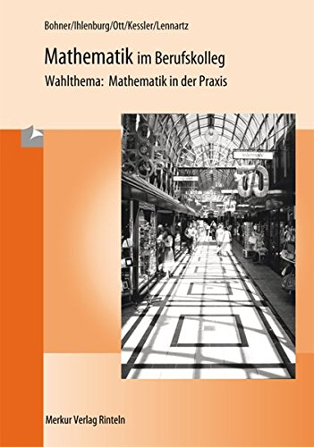 9783812005005: Mathematik im Berufskolleg - Wahlthema: Mathematik in der Praxis