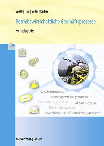 9783812005234: Betriebswirtschaftliche Geschäftsprozesse - Industrie: Rahmenlehrplan
