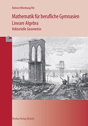 9783812005524: Mathematik für berufliche Gymnasien. Lineare Algebra. Vektorielle Geometrie. Baden-Württemberg