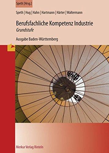 9783812005555: Berufsfachliche Kompetenz Industrie - Grundstufe. Ausgabe Baden-Württemberg