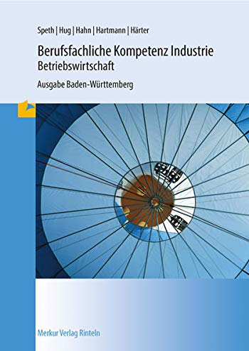 9783812005586: Berufsfachliche Kompetenz Industrie - BWL: 2. und 3. Ausbildungsjahr, Ausgabe Baden-Württemberg.