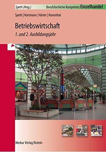 9783812005623: Betriebswirtschaft - Grundstufe und Fachstufe 1. LF 1-7. Baden-Württemberg: Berufsfachliche Kompetenz Einzelhandel. 1. und 2. Ausbildungsjahr