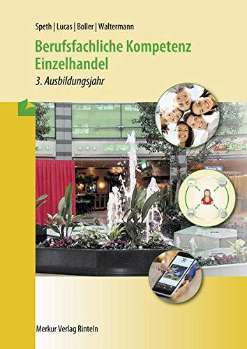 9783812005654: Berufsfachliche Kompetenz Einzelhandel - 3. Ausbildungsjahr. Baden Württemberg