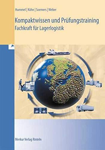 Kompaktwissen und Prüfungstraining - Fachkraft für Lagerlogistik: Hummel, Christof, Köhn,