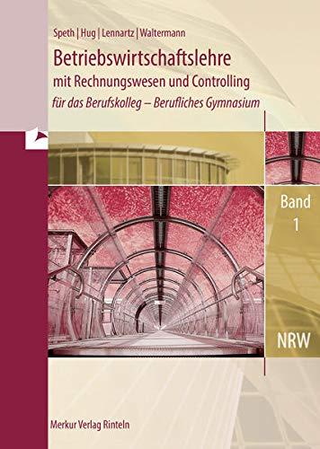9783812005753: BWL mit Rechnungswesen für das Berufskolleg. Gymnasiale Oberstufe 1. Nordrhein-Westfalen: Berufliches Gymnasium . Jahrgangsstufe 11