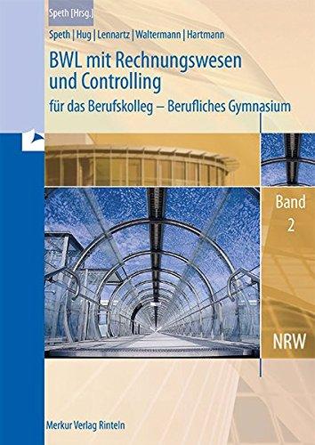 9783812005760: BWL mit Rechnungswesen und Controlling für das Berufskolleg 2. Berufliches Gymnasium. Nordrhein-Westfalen: 12. Jahrgangsstufe