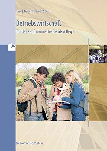 9783812005784: Betriebswirtschaft für das kaufmännische Berufskolleg 1 (BK 1). Baden-Württemberg