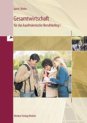 9783812005807: Gesamtwirtschaft für das kaufmännische Berufskolleg 1. Baden-Württemberg