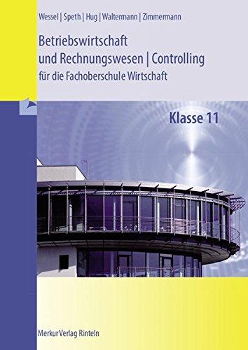9783812005876: Betriebswirtschaft und Rechnungswesen/Controlling für die Fachoberschule Wirtschaft. Niedersachsen: Klasse 11