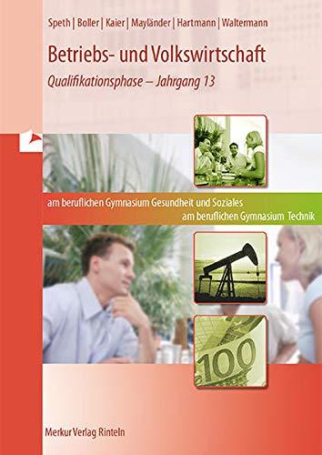 9783812005937: Betriebs- und Volkswirtschaft. Berufliches Gymnasium Gesundheit und Soziales. Berufliches Gymnasium Technik. Niedersachsen: Band 3: Qualifikationsphase - Jahrgang 13