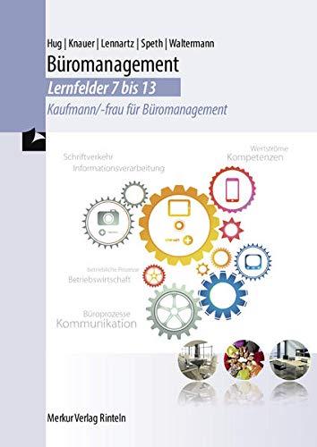 9783812006828: Büromanagement Lernfelder 7 bis 13 - Kaufmann/-frau für Büromanagement
