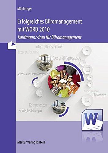 9783812007900: Erfolgreiches Büromanagement mit WORD 2010: Kaufmann/-frau für Büromanagement