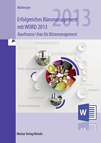 9783812008105: Erfolgreiches Büromanagement mit WORD 2013: Kaufmann/-frau für Büromanagement