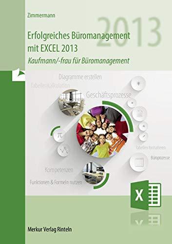 9783812008112: Erfolgreiches Büromanagement mit Excel 2013: Kaufmann/-frau für Büromanagement