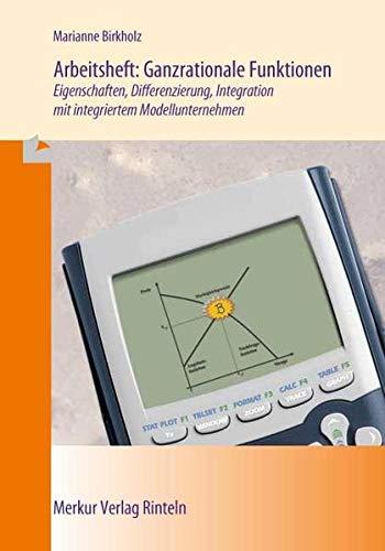 9783812008396: Ganzrationale Funktionen: Eigenschaften, Differenzierung, Integration mit integriertem Modellunternehmen