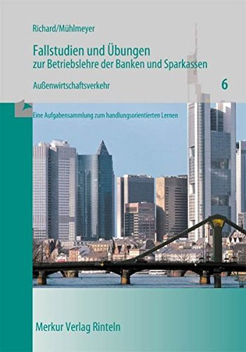9783812012362: Fallstudien und Übungen zur Betriebslehre der Banken und Sparkassen / Aussenwirtschaftsverkehr