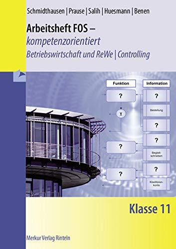 9783812015875: Arbeitsheft FOS - kompetenzorientiert - Betriebswirtschaft und Rechnungswesen / Controlling. Klasse 11