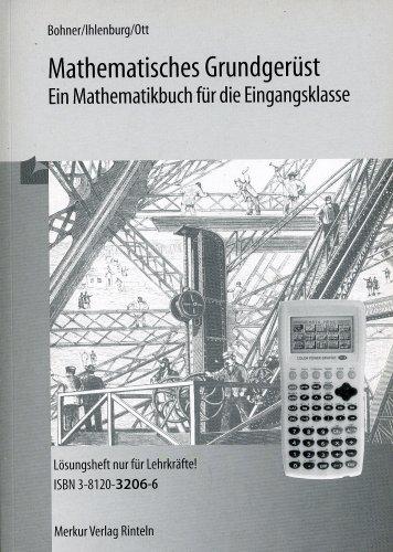 9783812032063: Mathematisches Grundgerüst - Ein Mathematikbuch für die Eingangsklasse - Lösungsheft nur für Lehrkräfte!!!