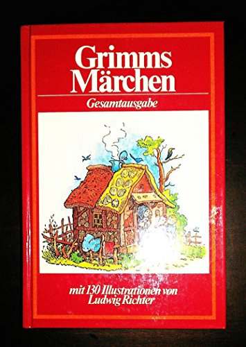 Grimms Marchen: Gesamtausgabe: Grimm