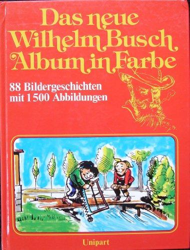 Das Neur Wilhelm Busch Album in Farbe : Die 81 Beliebtestenh Geschichten Mit Uber 1600 Abbildungen:...