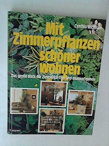 9783812201995: Mit Zimmerpflanzen schöner wohnen. Das große Buch für Zimmergärtner und Blumenfreunde