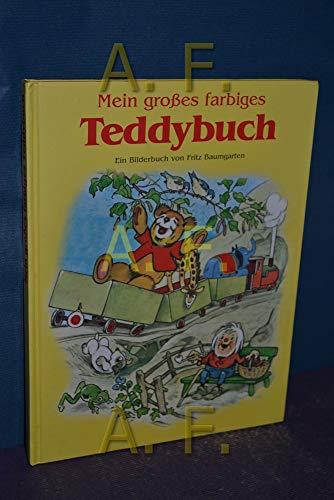 9783812236782: Mein grosses farbiges Teddybuch (Ein Bilderbuch von Fritz Baumgarten)