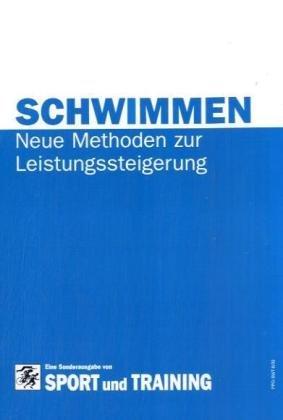 9783812508629: Schwimmen: Neue Methoden zur Leistungssteigerung