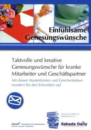 9783812509329: Einfühlsame Genesungswünsche: Taktvolle und kreative Genesungswünsche für kranke Mitarbeiter und Geschäftspartner