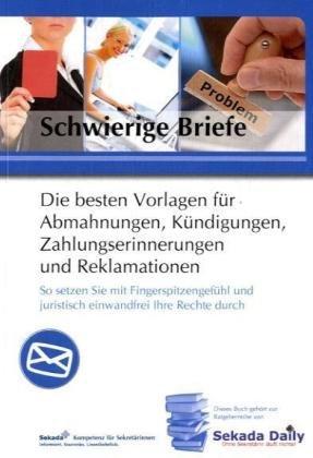 9783812509800: Schwierige Briefe: Die besten Vorlagen für Abmahnungen, Kündigungen, Zahlungserinnerungen und Reklamationen