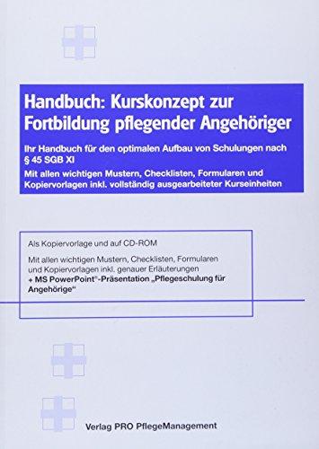 9783812512350: Kurskonzept zur Fortbildung pflegender Angehöriger: Ihr Handbuch für den optimalen Aufbau von Schulungen nach § 45 SGB XI