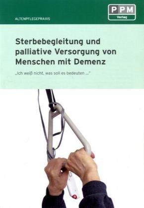 9783812512534: Sterbebegleitung und palliative Versorgung von Menschen mit Demenz