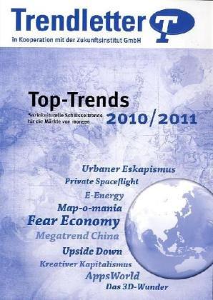 Top-Trends 2010/2011: Soziokulturelle Schlüsseltrends für die Märkte von morgen - Horx Matthias, Wenzel Simone