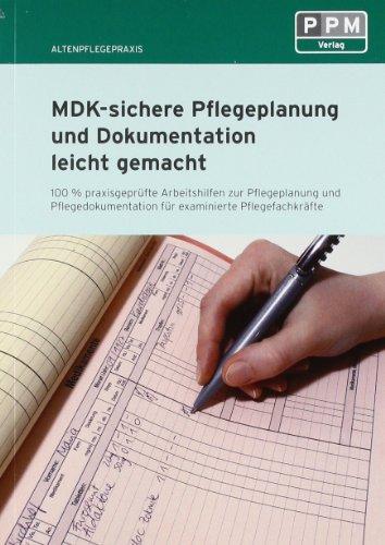 MDK-sichere Pflegeplanung und Dokumentation leicht gemacht: 100% praxisgeprüfte Arbeitshilfen zu Pflegeplanung, und Pflegedokumentation für examinierte Pflegefachkräfte - Leicher, Brigitte