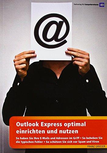 9783812513906: Outlook Express optimal einrichten und nutzen: So haben Sie Ihre E-Mails und Adressen im Griff