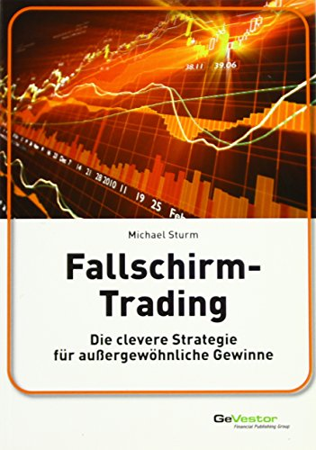 9783812518550: Fallschirm-Trading: Die clevere Strategie f�r au�ergew�hnliche Gewinne
