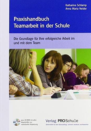 Praxishandbuch Teamarbeit in der Schule, m. CD-ROM: Katharina Schlamp