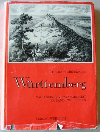 Württemberg: Nach seiner Vergangenheit und Gegenwart in: Griesinger, Theodor