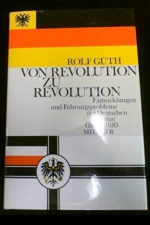 Von revolution zu Revolution. Entwicklungen und Führungsprobleme: Rolf Güth