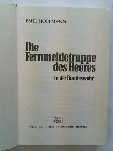 9783813200126: Die Fernmeldetruppe des Heeres in der Bundeswehr.