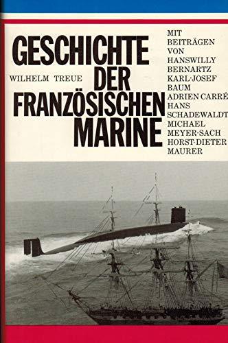 Geschichte der französischen Marine (Schriftenreihe/Deutsche Marine-Akademie, Deutsches: Wilhelm Treue