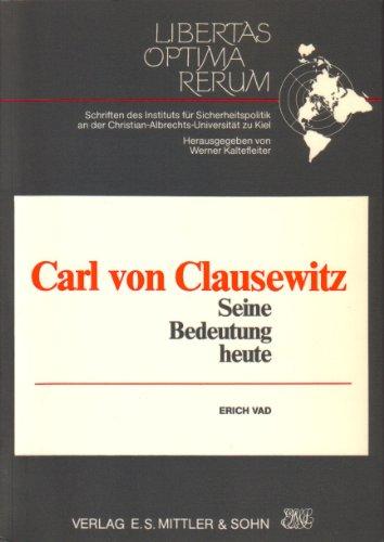 9783813201956: Carl von Clausewitz: Seine Bedeutung heute (Libertas optima rerum)