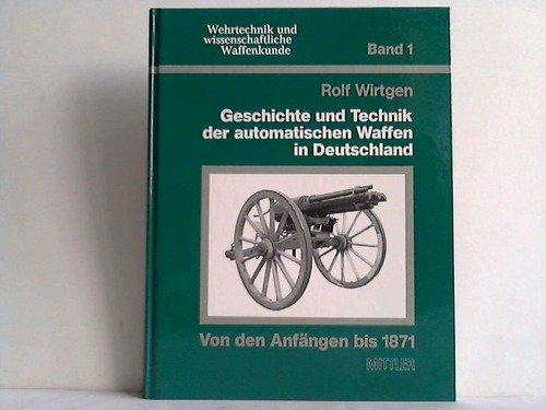 9783813202625: Geschichte und Technik der automatischen Waffen in Deutschland (Wehrtechnik und wissenschaftliche Waffenkunde) (German Edition)