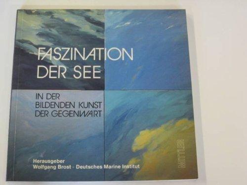 9783813202908: Faszination der See. Maritime Kunst der Gegenwart in Deutschland. Kunst-Katalog