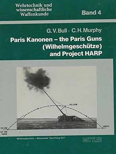 9783813203042: Paris Guns and Project Harp (Wehrtechnik und wissenschaftliche Waffenkunde)