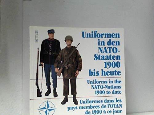 Uniformen in Den NATO-Staaten 1990 Bis Heute: Uniforms in the NATO Nations 1900 to Date: Wirtgen, ...
