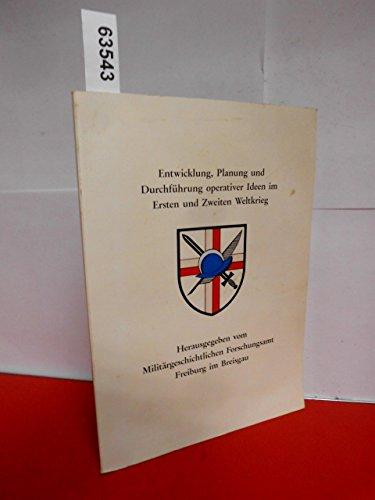 9783813203424: Entwicklung, Planung und Durchführung operativer Ideen im Ersten und zweiten Weltkrieg (Operatives Denken und Handeln in deutschen Streitkräften 2)