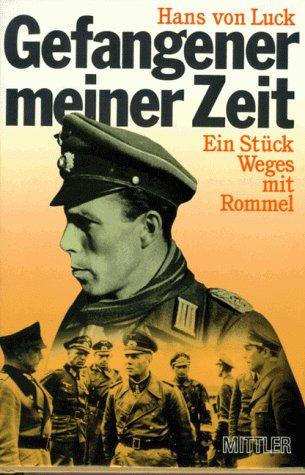 9783813203646: Gefangener meiner Zeit. Ein Stück Weg mit Rommel