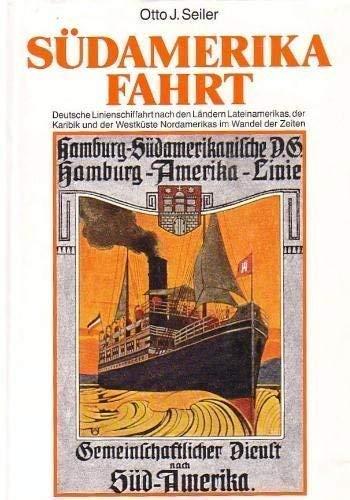 Südamerikafahrt. Deutsche Linienschiffahrt nach den Ländern Lateinamerikas, der Karibik ...