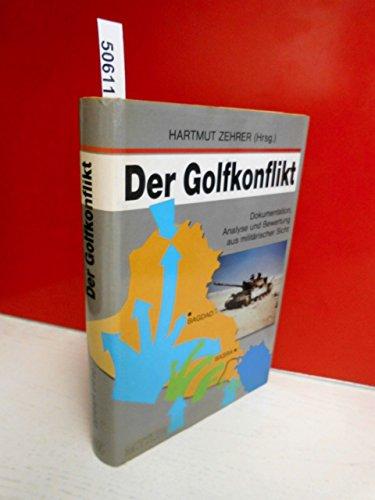 9783813204001: Der Golf-Konflikt 1990/91. Dokumentation, Analyse und Bewertung aus militärischer Sicht