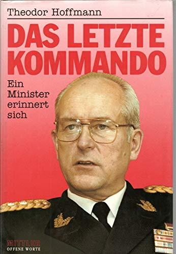 9783813204209: Das letzte Kommando: Ein Minister erinnert sich (Schriftenreihe Offene Worte) (German Edition)
